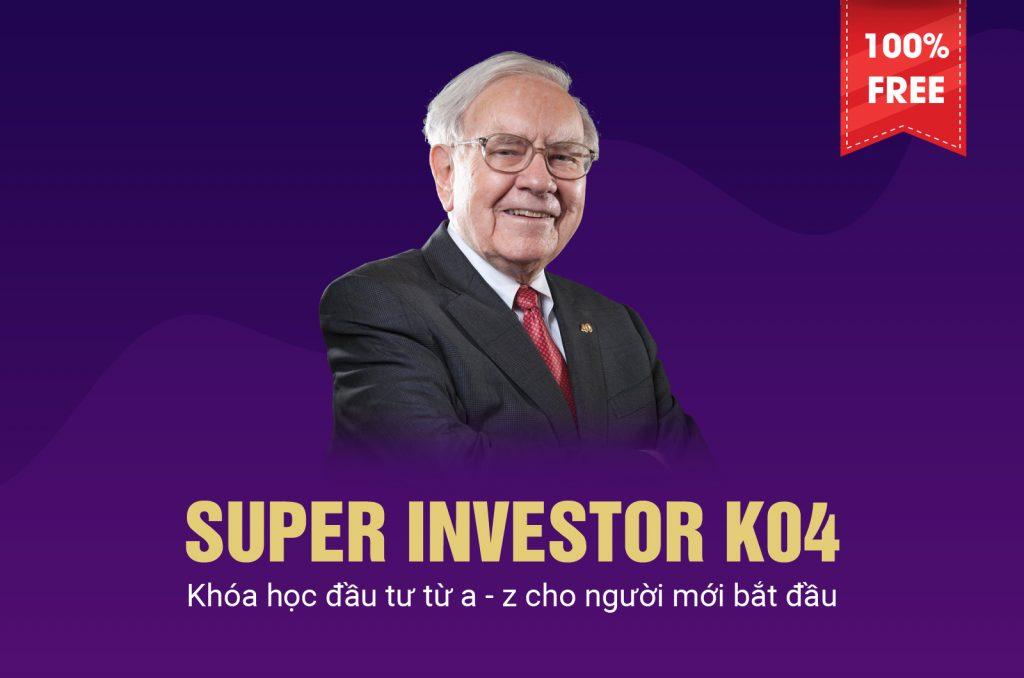 Khóa học đầu tư Super Investor K4