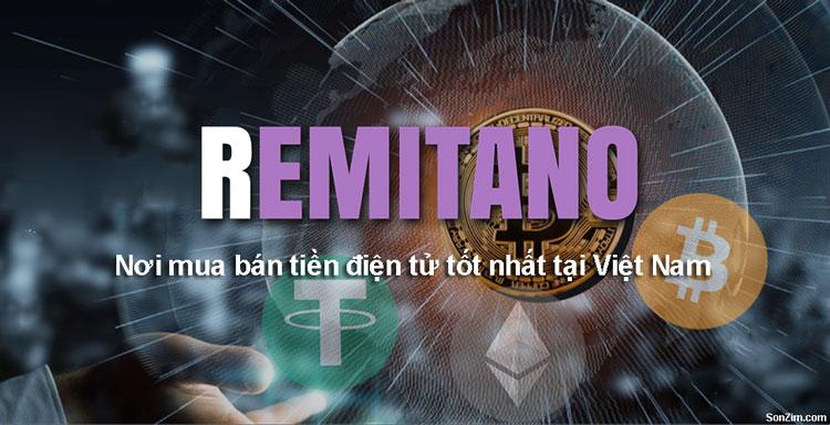 Hướng dẫn mua bán tiền điện tử trên sàn Remitano