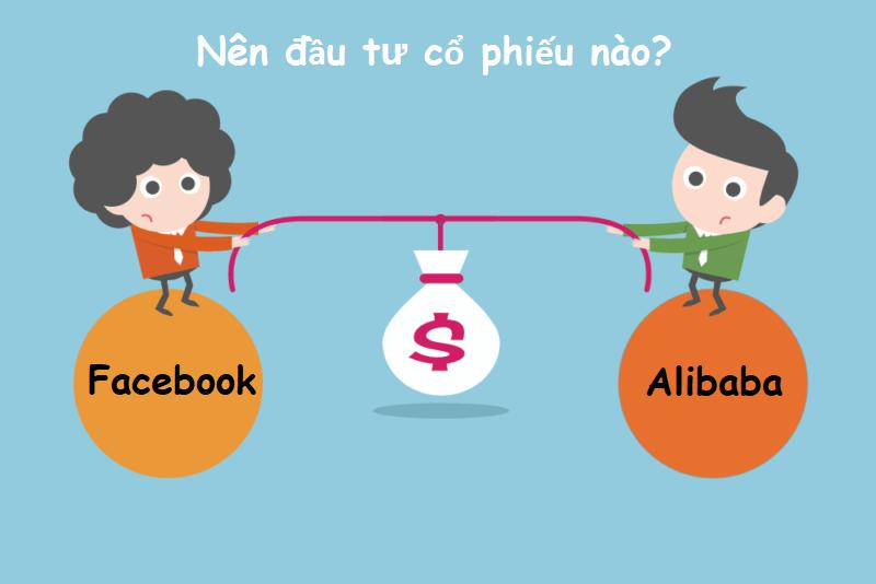 Cổ phiếu Facebook hay Alibaba? Cổ phiếu nào đem lại tiềm năng lợi nhuận cao hơn cho các nhà đầu tư