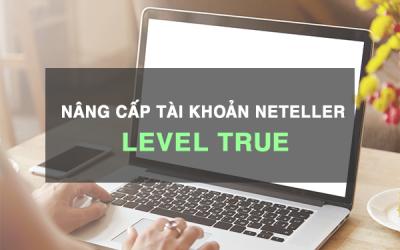 Nâng cấp tài khoản Neteller lên True Level để miễn phí chuyển nội bộ